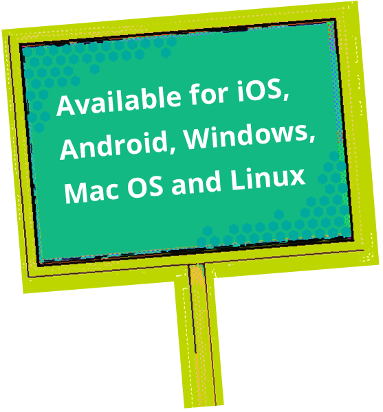 Available for nearly all operating systems